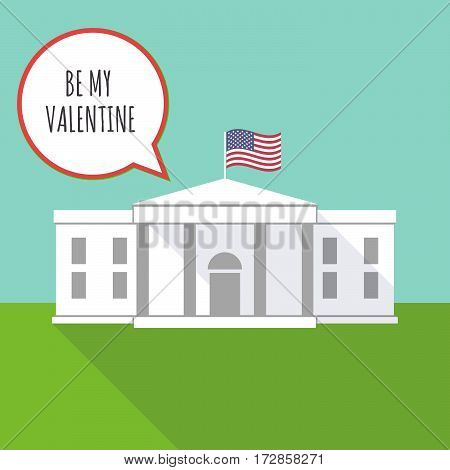 The White House With    The Text Be My Valentine