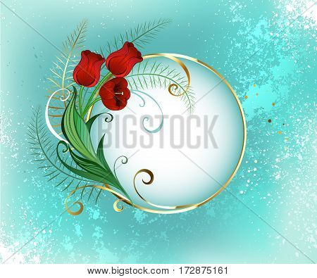 Golden round banner with the red fresh tulips on turquoise textural background. Design with red tulips.