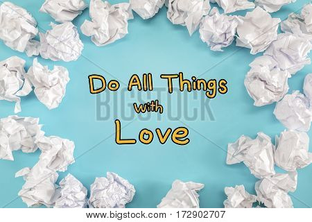 Do All Things With Love Text With Crumpled Paper Balls