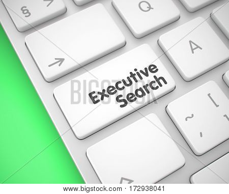 Executive Search Written on the White Button of Laptop Keyboard. Laptop Keyboard Key Showing the Inscription Executive Search. Message on Keyboard White Keypad. 3D.