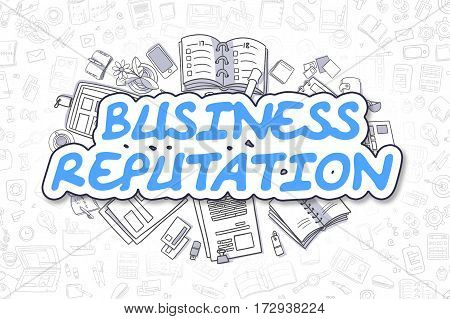 Blue Text - Business Reputation. Business Concept with Doodle Icons. Business Reputation - Hand Drawn Illustration for Web Banners and Printed Materials.