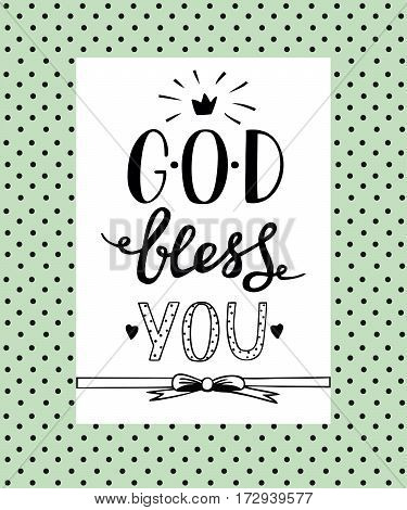 Hand lettering God Bless you. Biblical background. Christian poster. Card. Modern calligraphy