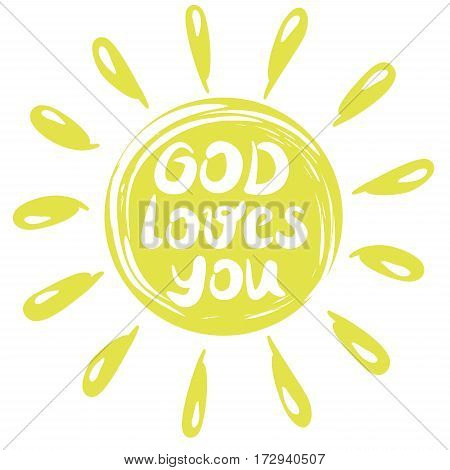 Hand lettering God loves you, performed in a yellow circle with rays. Biblical background. Christian poster.