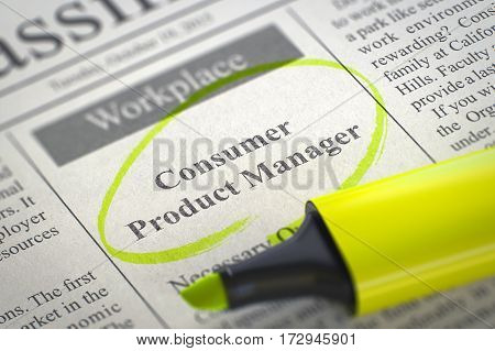 Consumer Product Manager. Newspaper with the Job Vacancy, Circled with a Yellow Highlighter. Blurred Image. Selective focus. Job Seeking Concept. 3D Illustration.