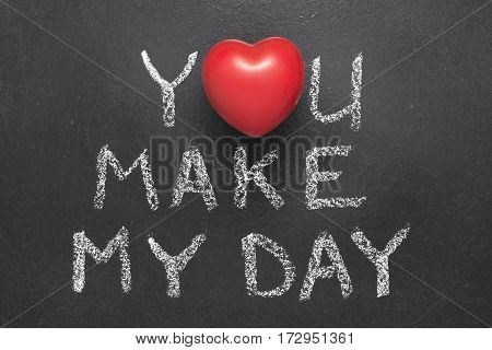 You Make My Day Heart
