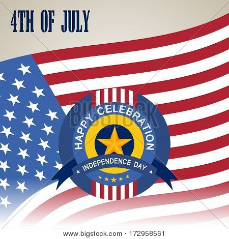 Vector illustration of happy celebration of Independence Day with badge. Happy 4th of July Independence Day with flag and badge. Vector illustration we remember and honor Independence Day.