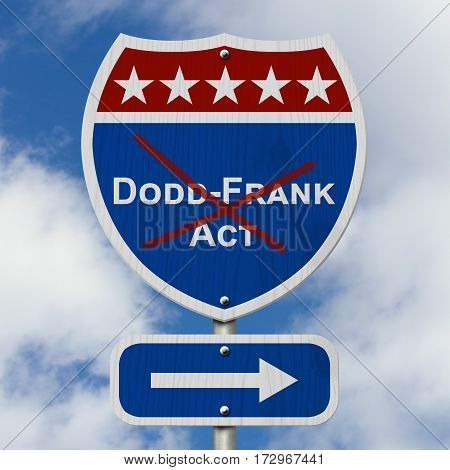 Repealing and replacing the Dodd-Frank Act Red white and blue interstate highway road sign with text Dodd-Frank Act with sky background 3D Illustration