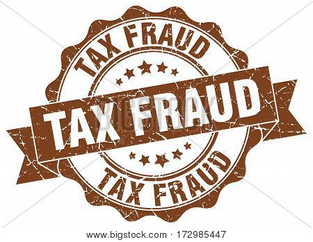 tax fraud. stamp. sign. seal. round. retro. ribbon