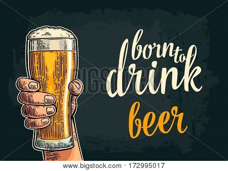 Male hand hold glass beer. Born to drink lettering. Vintage color vector engraving illustration for label poster invitation to party and birthday. Isolated on dark background