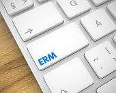 Up Close White Keyboard Button - ERM - Enterprise Risk Management. Modern Keyboard Key Showing the Text ERM - Enterprise Risk Management. Message on Keyboard White Keypad. 3D Render. poster