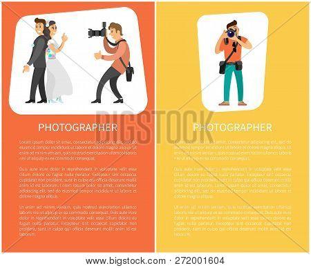 Photo Of Bride Next To Groom, Professional Photo Reporter Vector Illustrations. Wedding Photographer