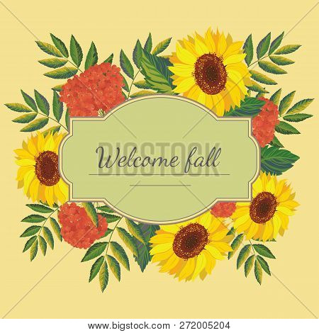 Сard Template.vector Frame With Autumn Sunflowers, Leaves And Red Rowanberries On A Yellow Backgroun