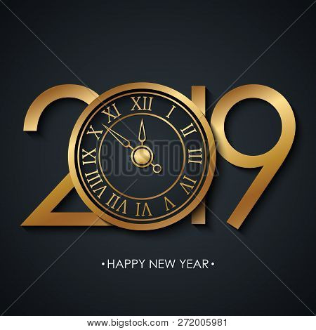 2019 New Year Greeting Card With Holiday Greetings Happy New Year And Golden Colored New Year Clock