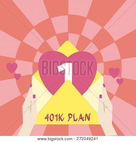 Handwriting text 401K Plan. Concept meaning qualified employer sponsored retirement plan that employees make Female Hu analysis Hand Holding an Open Envelope with Big Heart coming out. poster