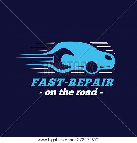 Fast Repair On The Road. Car Repair Logo. Vector And Illustrations.