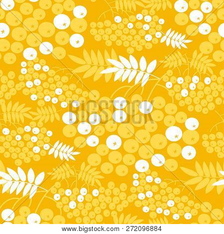 Rowan Branches Vector Seamless Pattern. Yellow And White Texture With Rowanberry. Vintage Background