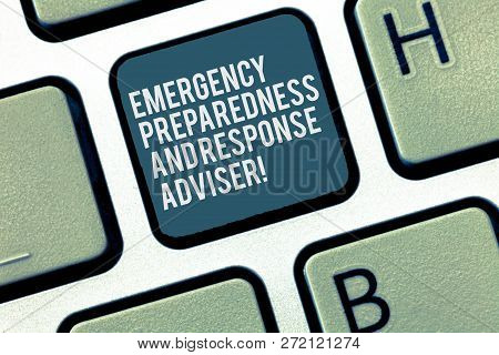 Word Writing Text Emergency Preparedness And Response Adviser. Business Concept For Be Prepared For
