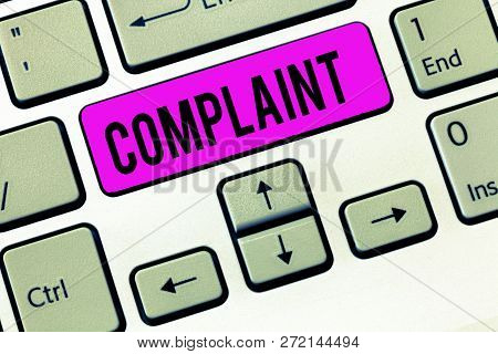 Conceptual hand writing showing Complaint. Business photo showcasing statement that something is unsatisfactory or unacceptable Keyboard Intention to create computer message keypad idea. poster