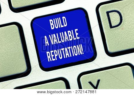 Word Writing Text Build A Valuable Reputation. Business Concept For Good Service For Great Customer