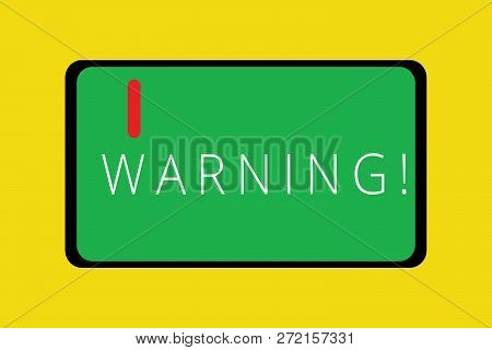 Word Writing Text Warning. Business Concept For Statement Or Event That Warns Of Something Or Serves