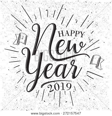 Vintage Letter Happy New Year 2019 With Grunge Vector Effect. Black And White Letter Vector Happy Ne