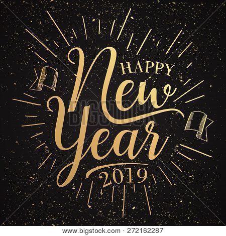 Vintage Luxury Letter Happy New Year 2019 Celebration With Grunge Vector Effect Gold. Luxury Script