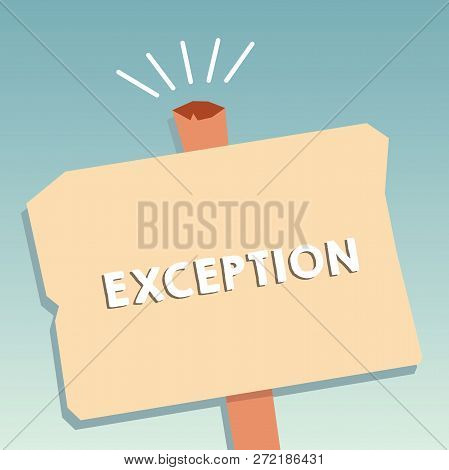 Word writing text Exception. Business concept for demonstrating or thing that is excluded from general statement or rule Blank Old Weathered Signpost Geometrical Shape Halftone with One stand. poster