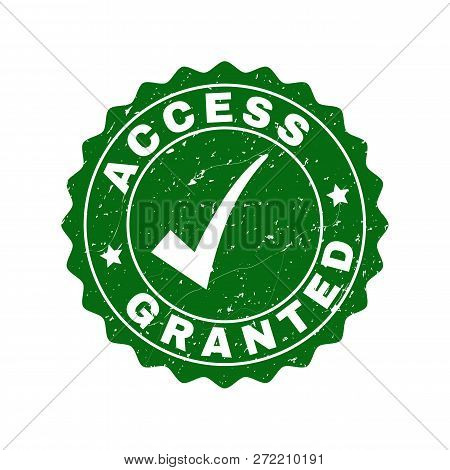 Vector Access Granted Grunge Stamp Seal With Tick Inside. Green Access Granted Label With Grunge Sur