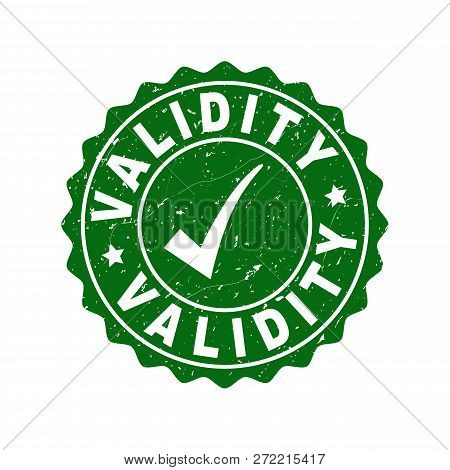 Vector Validity Grunge Stamp Seal With Tick Inside. Green Validity Imprint With Grainy Style. Round