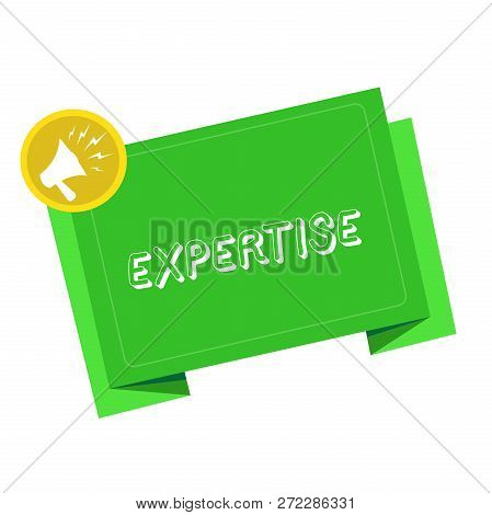 Writing Note Showing Expertise. Business Photo Showcasing Expert Skill Or Knowledge In Particular Fi
