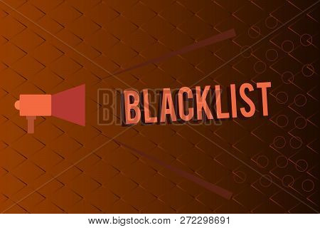Conceptual hand writing showing Blacklist. Business photo text list of showing or groups regarded as unacceptable or untrustworthy Megaphone coming out of on envelope announcing and talking. poster