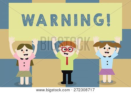 Conceptual Hand Writing Showing Warning. Business Photo Text Statement Or Event That Warns Of Someth