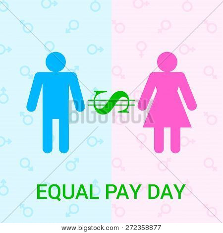 Vector Flat  Illustration For Equal Pay Day With Dollar, Man, Women  Icons And Background With Male