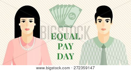 Vector Flat  Illustration For Equal Pay Day With Man And Women Icons, Dollar Banknotes, Diagonal Bei