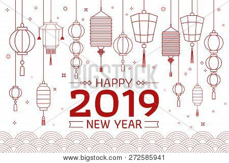 Happy Chinese New Year 2019. Oriental Happy Chinese New Year 2019. Chinese New Year Lettering And Ch