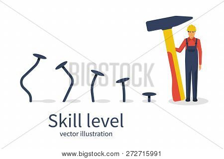 Skill Level Concept. Man Holding A Hammer In Hand Hammer Nails, Training. From Beginner To Skilled E