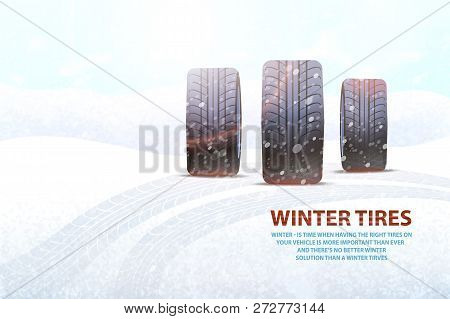 High Quality Winter Tires Commercial With Slogan. Best Tire Made Of Durable Material For Car During