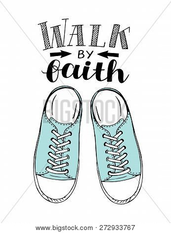 Hand Lettering Walk By Faith With Blue Sneakers