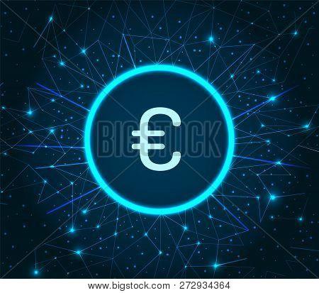 Euro Currency Logo Digital Financing Icon Illuminated Vector. European Money Coin And Dots, Financia