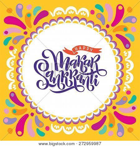 Vector Illustration Of Hand Drawn Lettering Text Inscription Happy Makar Sankranti. Greeting Card Of
