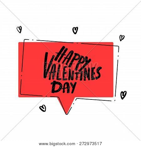 Happy Vallentines Day Handwritten Quote With Speech Bubble. Holiday Greeting Card Concept. Hand Lett