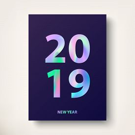 2019, New Year Card. Modern Cover Design With Trendy Holographic Effect Text. Modern  Holographic Co