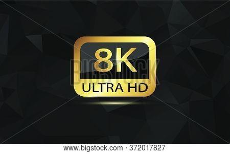 8K Ultra Hd, 4K Uhd, Quad Hd, Full Hd Vector Resolution Presentation。 Set From 1080P To 8K.  8K Uhd