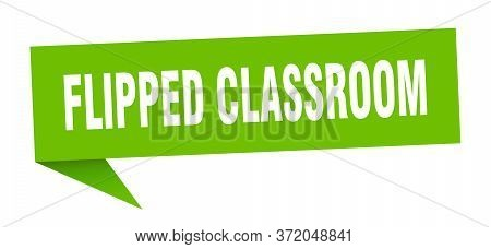 Flipped Classroom Speech Bubble. Flipped Classroom Ribbon Sign. Flipped Classroom Banner