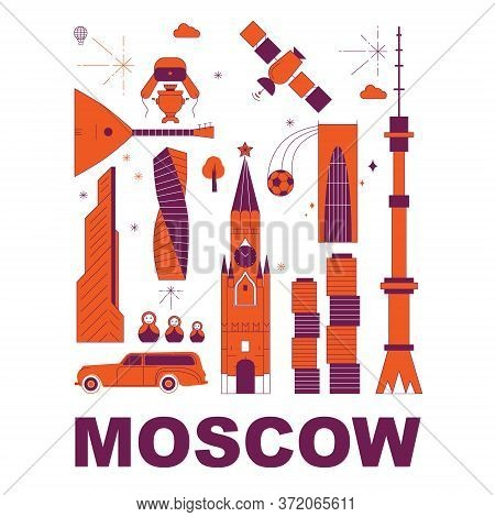 Moscow Culture Travel Set, Famous Architectures And Specialties In Flat Design. Business Travel And