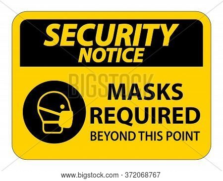 Security Notice Masks Required Beyond This Point Sign Isolate On White Background,vector Illustratio