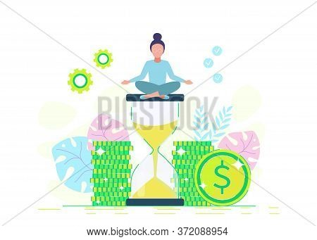 Money meditationю Woman Sitting Cross Legged Meditating on Hourglass, Time Management, Work Planning, Organization. Business concept. Business people. Business background. Infographic business arrow shape template design. Business background, business con