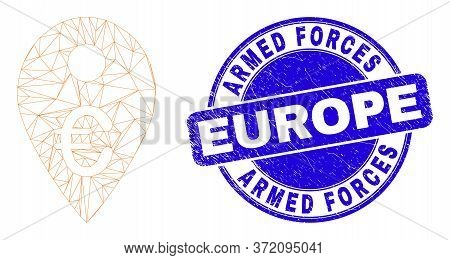 Web Mesh Euro Map Marker Pictogram And Armed Forces Europe Watermark. Blue Vector Round Scratched Wa