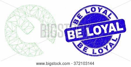 Web Carcass Repair Wrench Pictogram And Be Loyal Seal Stamp. Blue Vector Round Scratched Seal With B