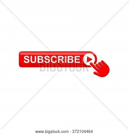 Red Button Subscribe Of Channel With Hand Cursor. Vector Subscribe Button In Flat Style. Label Subsc